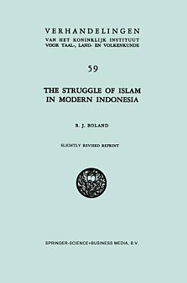 The Struggle of Islam in Modern Indonesia PDF