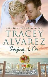 Saying I Do: (Stewart Island Book 8: An enemies to lovers romance)