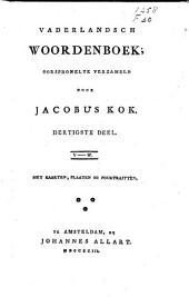 Vaderlandsch woordenboek; oorspronklyk verzameld door Jacobus Kok. Dertigste deel. V-W.: Deel 30