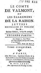 Le comte de Valmont, ou les égarements de la raison: lettres recueillies et publiées, Volume5