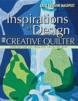 Inspirations in Design for the Creative Quilter PDF