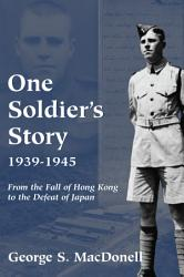One Soldier s Story 1939 1945 PDF