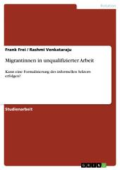 Migrantinnen in unqualifizierter Arbeit: Kann eine Formalisierung des informellen Sektors erfolgen?
