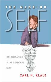The Made-Up Self: Impersonation in the Personal Essay