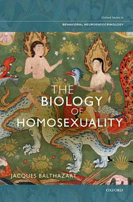 The Biology of Homosexuality PDF