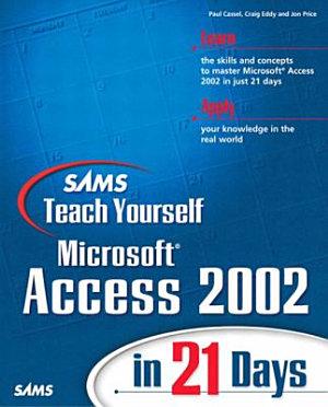 Sams Teach Yourself MS Access 2002 in 21 Days PDF