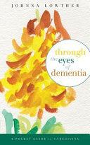 Through the Eyes of Dementia