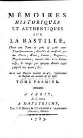 Mémoires historiques et authentiques sur la Bastille ...: depuis 1475 jusqu'à nos jours, &c, Volume1