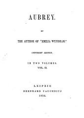 "Aubrey: By the Author of ""Emilia Wyndham"", Volume 2"