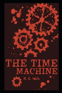 The Time Machine (Annotated) Unabridged Edition Detailed Characters (Pictures)