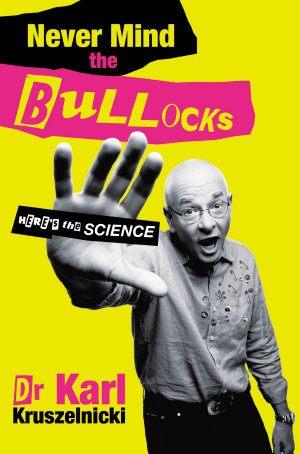 Never Mind the Bullocks, Here's the Science
