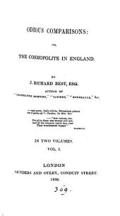 Odious Comparisons, Or, The Cosmopolite in England: Volume 1