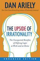 The Upside of Irrationality  Enhanced Edition  PDF