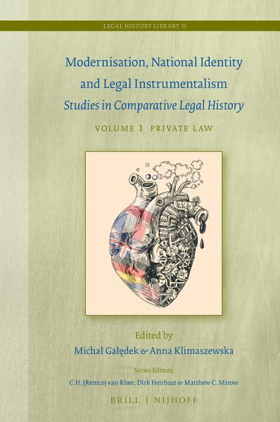 Modernisation National Identity And Legal Instrumentalism Vol I Private Law