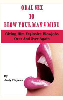 Oral Sex to Blow Your Man's Mind