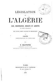 Législation de l'Algérie: lois, ordonnances, décrets et arrêtés par ordre alphabétique