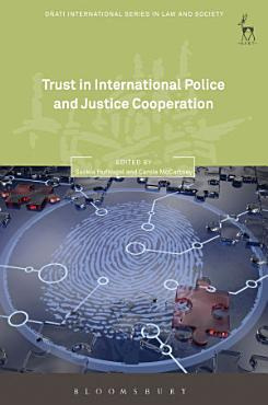 Trust in International Police and Justice Cooperation PDF