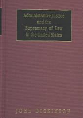 Administrative Justice and the Supremacy of Law in the United States