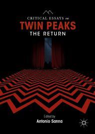 Critical Essays On Twin Peaks  The Return