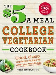 The  5 a Meal College Vegetarian Cookbook PDF