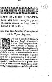 Cantique de rejoüissance des bons François pour l'heureux retour du Roy dans sa bonne Ville de Paris. Avec une tres-humble Remontrance à la Reyne Regente