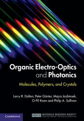 Organic Electro-Optics and Photonics: Molecules, Polymers, and Crystals