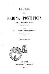 Storia della Marina pontificia nel Medio Evo dal 728 al 1499: Volume 1