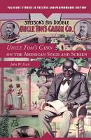 Uncle Tom s Cabin on the American Stage and Screen PDF