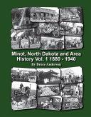 Minot  North Dakota and Area History 1880 1940   PDF