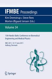 15th Nordic-Baltic Conference on Biomedical Engineering and Medical Physics: NBC 2011. 14-17 June 2011. Aalborg, Denmark