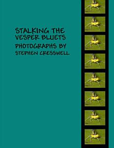 Stalking the Vesper Bluets  Photographs by Stephen Cresswell Book