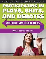 Participating in Plays, Skits, and Debates with Cool New Digital Tools