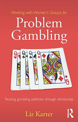 Working with Women s Groups for Problem Gambling