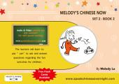 Melody's Chinese Now Set Two Book 2: For Young Learners