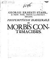 Propempt. inaug. de morbis contumacibus
