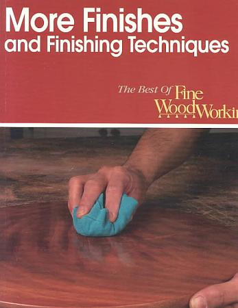 More Finishes and Finishing Techniques PDF