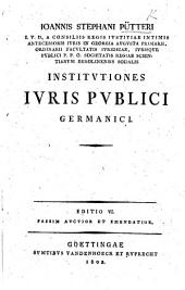 J. S. Pütteri ... Institutiones Juris Publici Germanici. Editio V. ... auctior, etc