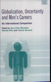 Globalization, Uncertainty, and Men's Careers: An International Comparison