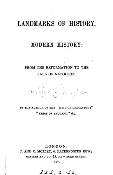 Download Landmarks of history  Modern history  from the Reformation to the fall of Napoleon  By the author of the  Heir of Redclyffe   Book
