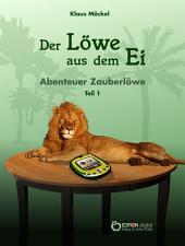 Der Löwe aus dem Ei: Abenteuer Zauberlöwe