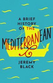 A Brief History of the Mediterranean PDF