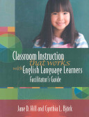 Classroom Instruction that Works with English Language Learners Facilitator s Guide Book