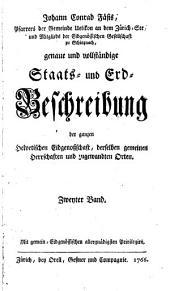 Genaue und vollständige Staats- und Erdbeschreibung der ganzen Helvetischen Eidgenoßschaft (etc.)
