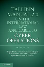 Tallinn Manual 2.0 on the International Law Applicable to Cyber Operations: Edition 2