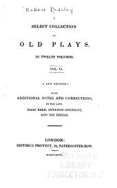 A Select Collection of Old Plays: The chronicle of Edward the First; The mayor of Quinborough; Grim, the collier of Croydon; The city night-cap; The parson's wedding