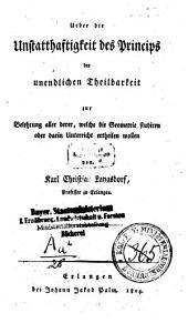 Über die Unstatthaftigkeit des Princips der unendlichen Theilbarkeit: zur Belehrung aller derer, welche d. Geometrie studiren oder darin Unterricht ertheilen wollen