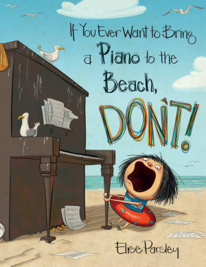 If You Ever Want to Bring a Piano to the Beach  Don t