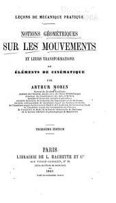 Notions géométriques sur les mouvements et leurs transformations: ou, Éléments de cinématique