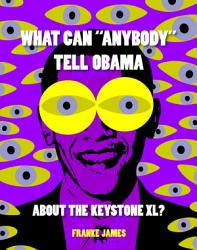 What Can Anybody Tell Obama About The Keystone Xl  Book PDF