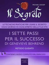 Il Segreto. I sette passi per il successo di Genevieve Behrend: Metodo guidato